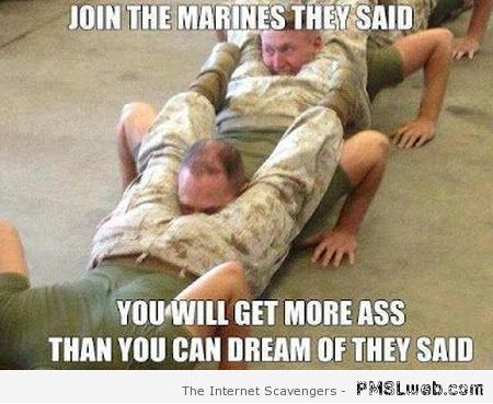 Join the marines they said meme at PMSLweb.com