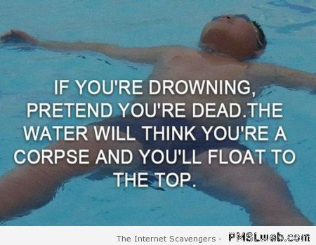 If you're drowning funny life hack  - Stupid life hacks at PMSLweb.com