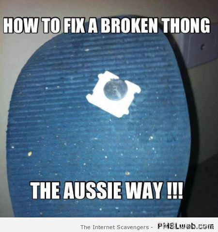 How to fix a broken thong the Aussie way meme at PMSLweb.com