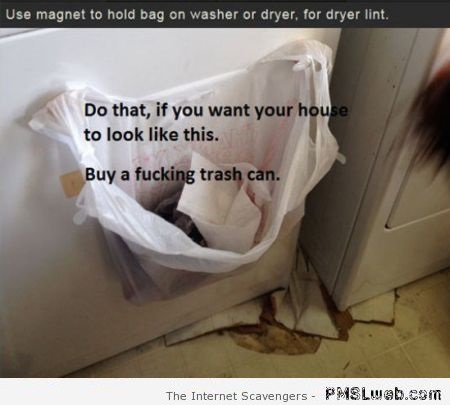 Funny stupid  dryer lint disposal hack at PMSLweb.com