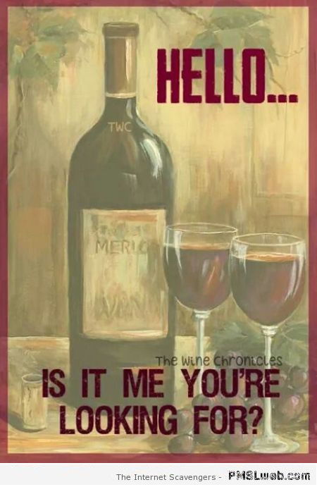 Is it wine you're looking for humor at PMSLweb.com