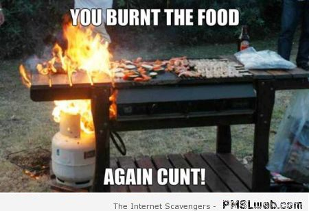You burnt the food again Aussie meme at PMSLweb.com