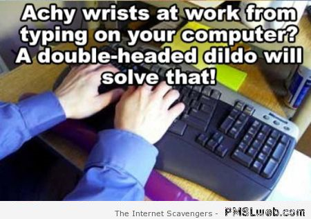 Funny stupid achy wrists hack – Stupid life hacks at PMSLweb.com