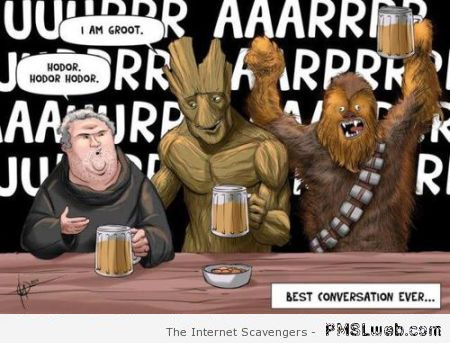 Hodor, Groot and Chewbacca humor at PMSLweb.com