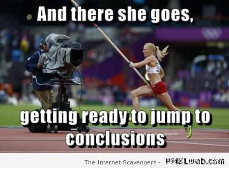 Getting ready to jump to conclusions meme at PMSLweb.com