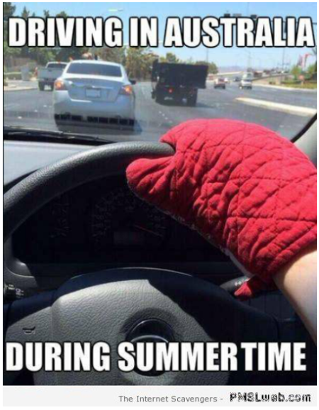 Driving in Australia during summer meme at PMSLweb.com