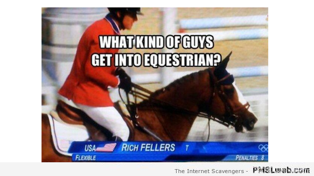 Funny what kind of guys get into equestrian meme at PMSLweb.com