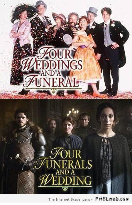 Four weddings and a funeral Game of thrones humor at PMSLweb.com