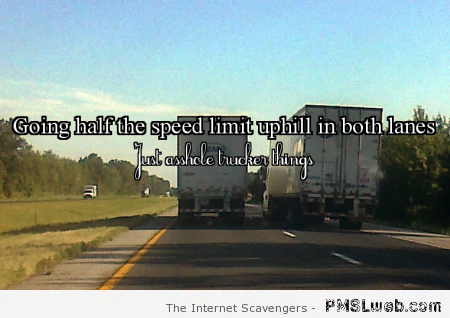 Funny inspirational trucker quote at PMSLweb.com