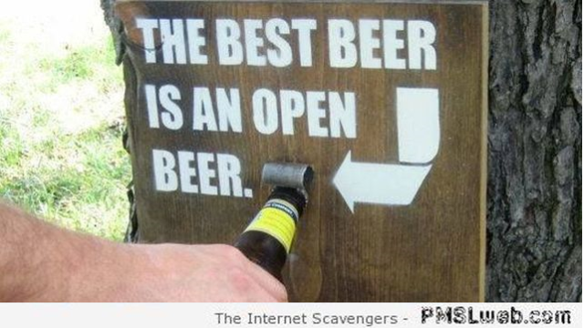 The best beer is an open beer – Funny Straya at PMSLweb.com