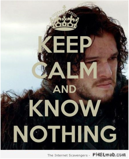 Keep calm and know nothing poster at PMSLweb.com
