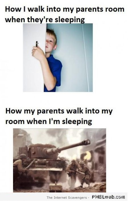 When my parents are sleeping vs when I'm sleeping at PMSLweb.com