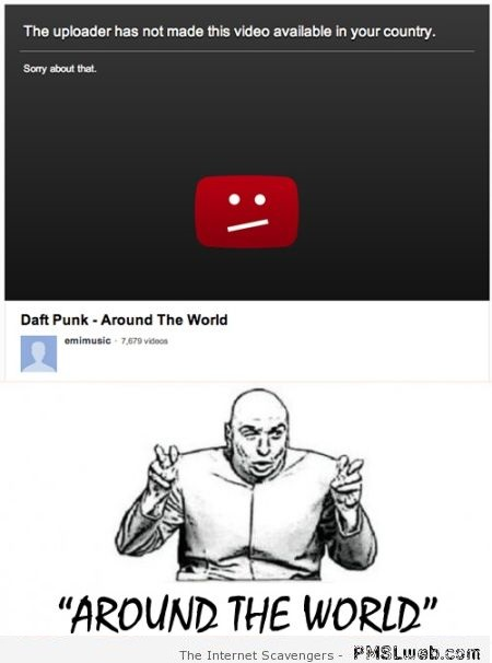 Daft punk around the world youtube fail – Monday mischief at PMSLweb.com