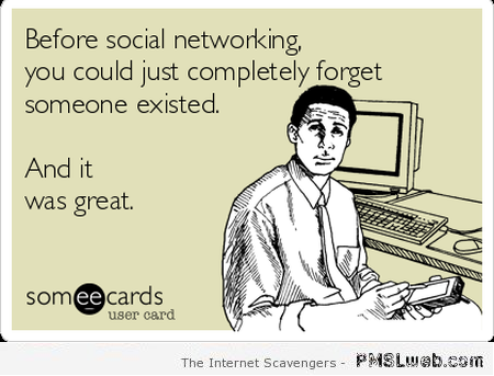 Before social networking sarcastic ecard at PMSLweb.com