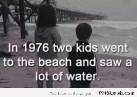 Funny in 1976 two kids went to the beach at PMSLweb.com
