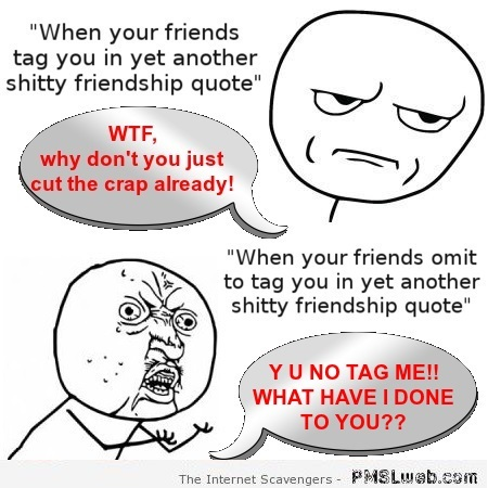 Being tagged by friends humor at PMSLweb.com