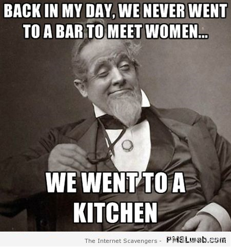 Back in my day sexist meme at PMSLweb.com