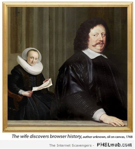Funny wife discovers browser history painting at PMSLweb.com