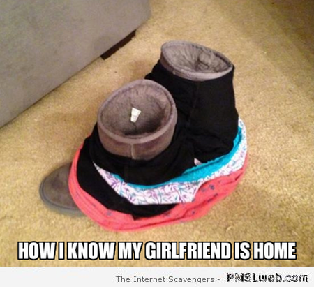 How I know that my girlfriend is home meme – Monday mischief at PMSLweb.com