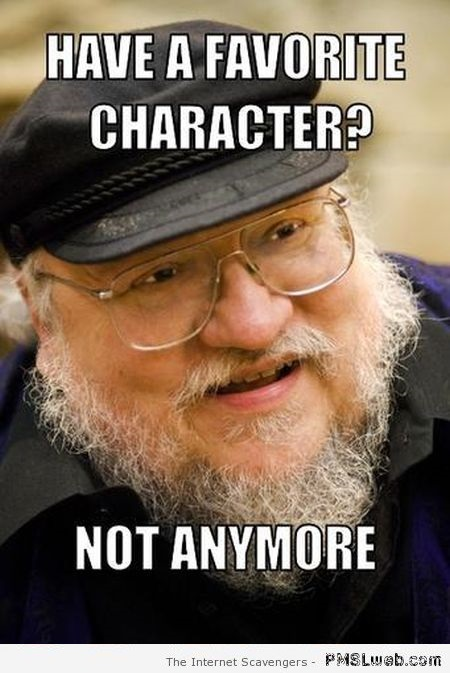 Funny game of Thrones favorite character meme at PMSLweb.com