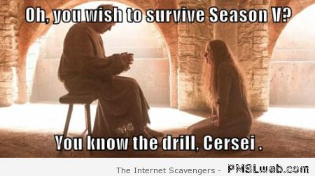 You know the drill Cersei game of Thrones meme at PMSLweb.com