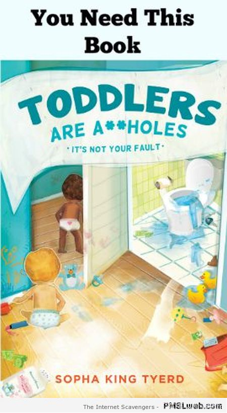 Toddlers are a**holes funny book cover at PMSLweb.com