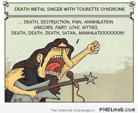 Funny death metal singer with tourette's syndrome at PMSLweb.com