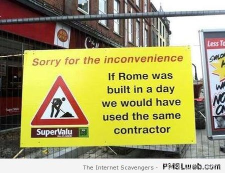 If Rome was built in a day funny sign at PMSLweb.com
