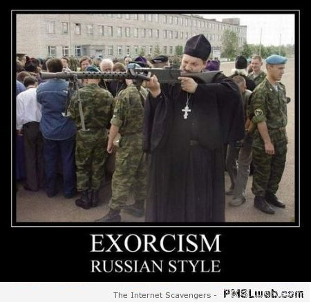 Exorcism Russian style at PMSLweb.com