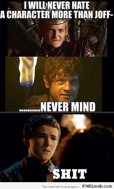 Characters you hate in game of thrones meme at PMSLweb.com