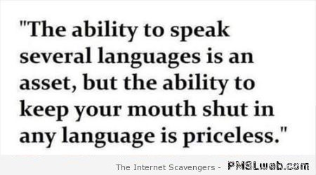 The ability to keep your mouth shut sarcastic quote at PMSLweb.com