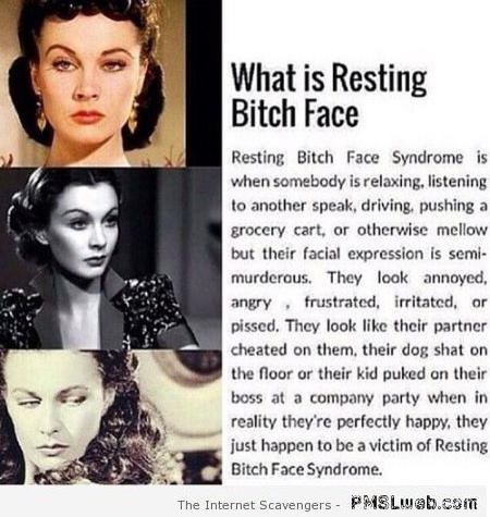 What is resting bitch face – Bitchy and sarcastic at PMSLweb.com