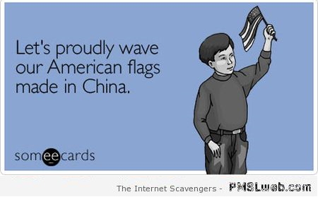 Funny American flags made in China ecard at PMSLweb.com