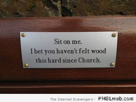 Funny bench sign at PMSLweb.com