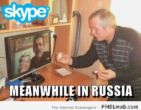 Meanwhile in Russia skype meme – Funny Russia at PMSLweb.com