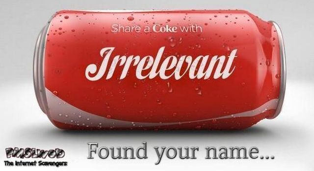 Share a coke with irrelevant humor at PMSLweb.com