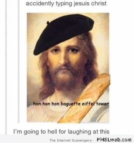 Accidently typed Jesuis Christ humor at PMSLweb.com