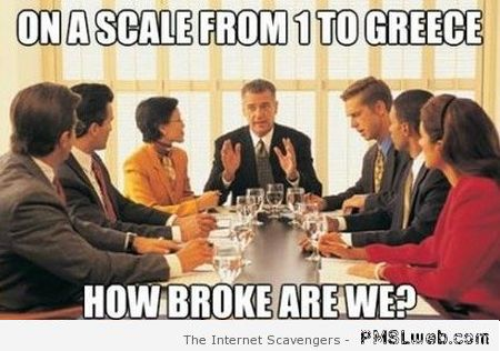 On a scale from 1 to Greece funny meme at PMSLweb.com