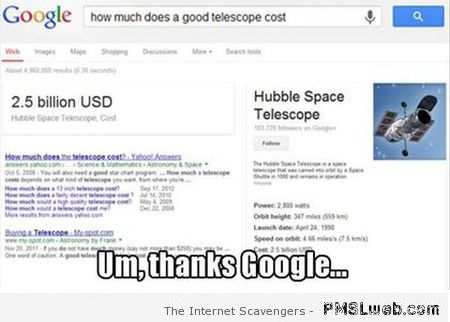 Funny how much does a good telescope cost on Google at PMSLweb.com