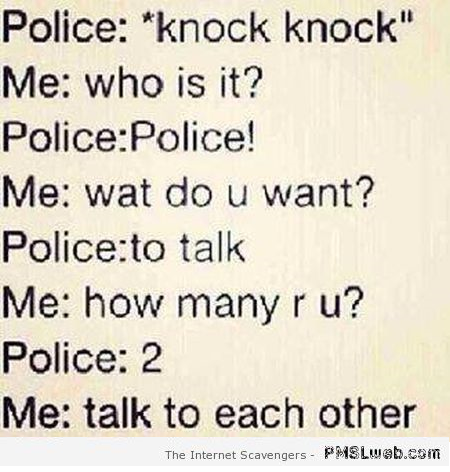 Funny Police at the door joke at PMSLweb.com