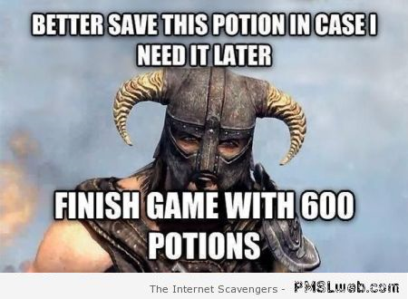 Saving potions gaming meme at PMSLweb.com