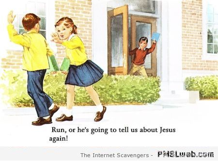 Funny he's going to tell us about Jesus again at PMSLweb.com