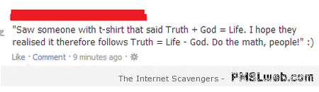 Funny truth + god = life maths at PMSLweb.com