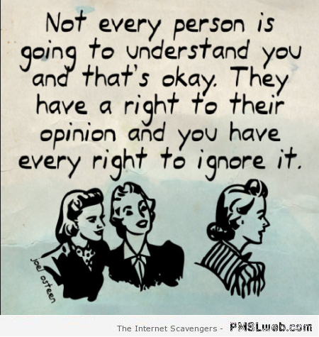 Not every person is going to understand you sarcasm at PMSLweb.com