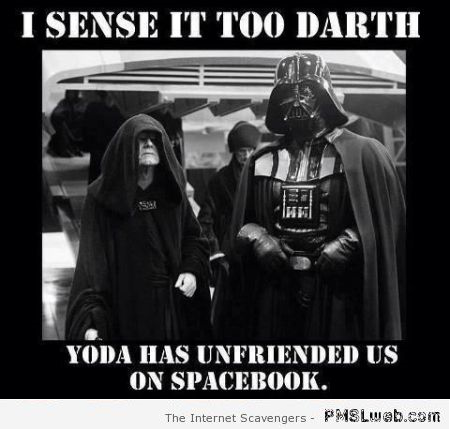 Funny Yoda has unfriended us on Facebook