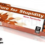 Cure for stupidity pills at PMSLweb.com