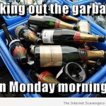 Taking out the garbage on Monday morning meme