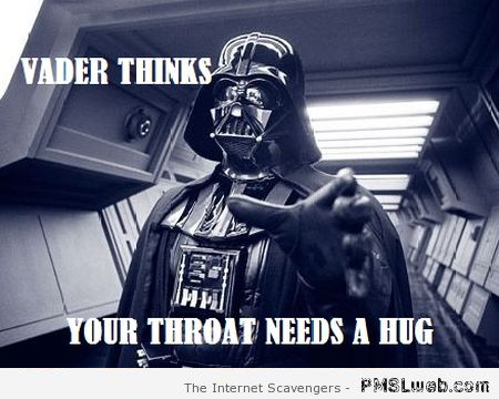 4-Vader-thinks-your-throat-needs-a-hug-meme