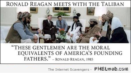 Ronald Reagan meets with the Taliban quote at PMSLweb.com