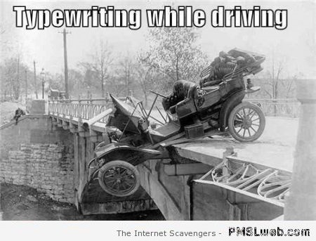 Vintage typewriting while driving meme at PMSLweb.com